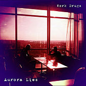 Play & Download Aurora Lies by Work Drugs | Napster