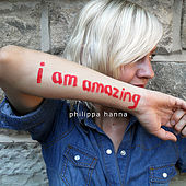 Play & Download I Am Amazing by Philippa Hanna | Napster