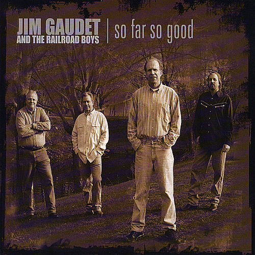 Play & Download So Far So Good by Jim Gaudet and the Railroad Boys | Napster