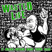 It Means Nuthin When You're Dead by Wasted Life