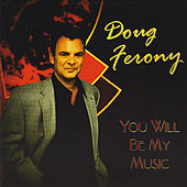 You Will Be My Music by Doug Ferony