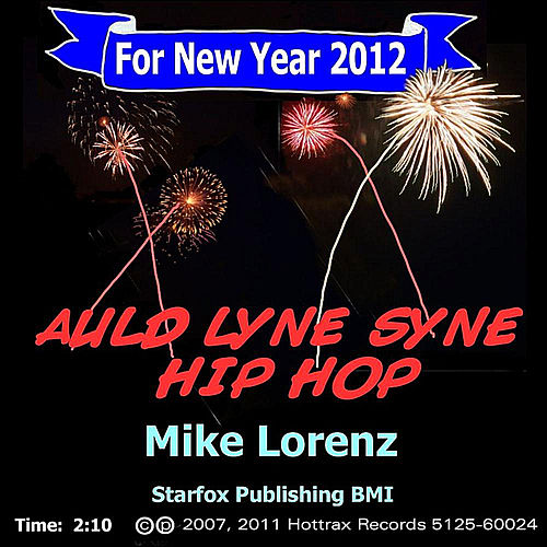 Play & Download Auld Lang Syne Hip Hop by Mike Lorenz | Napster