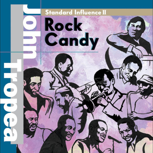Play & Download Standard Influence II 'Rock Candy' by John Tropea | Napster