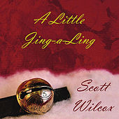 Play & Download A Little Jing-a-Ling by Scott Wilcox | Napster