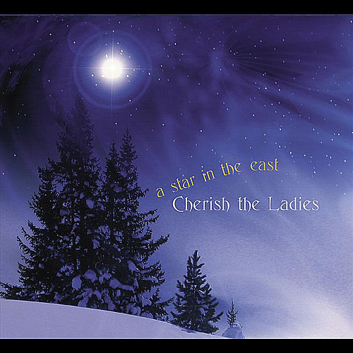 Play & Download A Star in the East by Cherish the Ladies | Napster