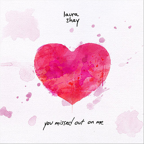 Play & Download You Missed Out On Me (Explicit Version) by Laura Shay | Napster