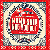 Play & Download Mama Said Nog You Out by The Jimmies | Napster