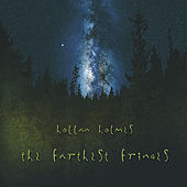 The Farthest Fringes by Hollan Holmes