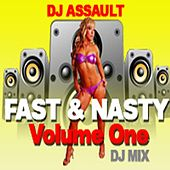 Fast & Nasty Vol. 1 - Single by DJ Assault