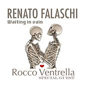 Waiting In Vain - Single by Renato Falaschi