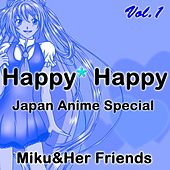 Happy* Happy (Japan Anime Special) by Miku and Friends