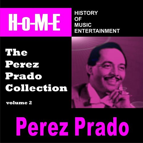 The Perez Prado Collection, Vol. 2 by Perez Prado