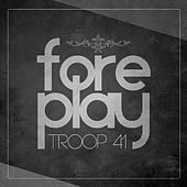Foreplay - Single von Troop 41