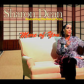 Play & Download More of You (feat. Darion Ja'von) by Sharon Dean | Napster