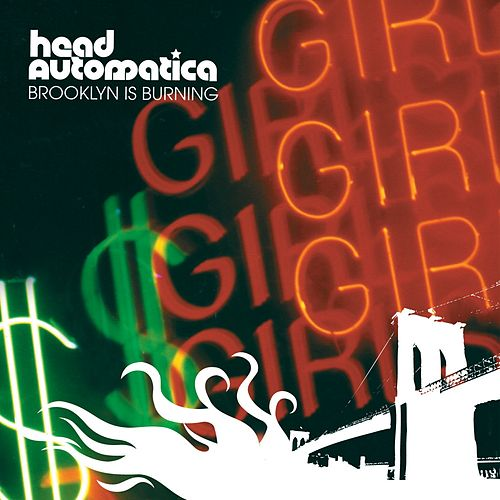 Play & Download Brooklyn Is Burning by Head Automatica | Napster