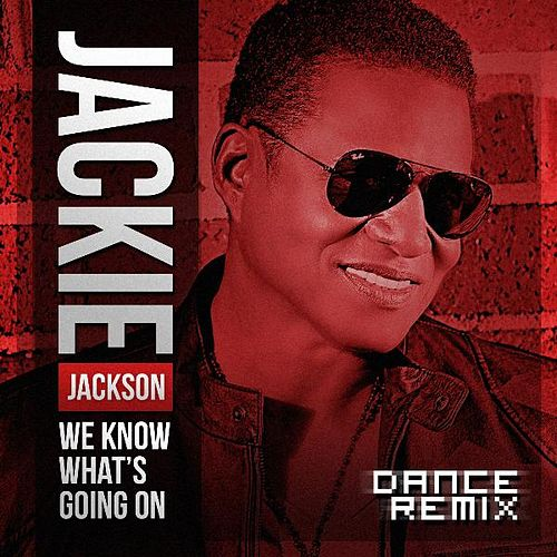 Play & Download We Know What's Going On (Dance Remix) - Single by Jackie Jackson | Napster
