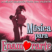 Play & Download Música para Enamorarte. La Mejor Selección para San Valentín by Various Artists | Napster