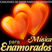 Play & Download Canciones de Amor para San Valentín. Música para Enamorados by Various Artists | Napster
