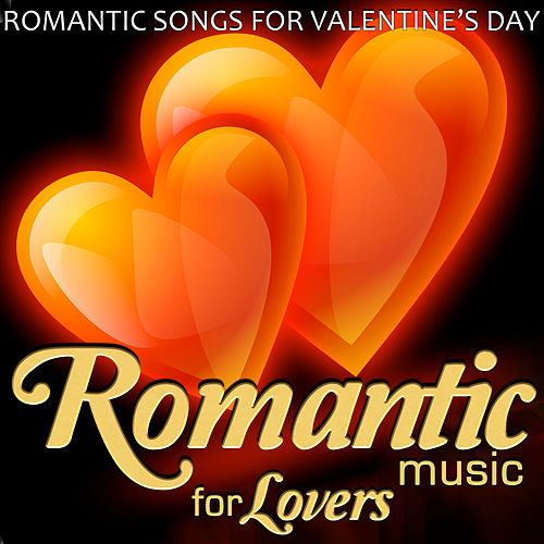 Romantic Songs for Valentine´s Day. Romantic Music for Lovers by Various Artists