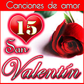 Play & Download San Valentín 15 Canciones de Amor by Various Artists | Napster