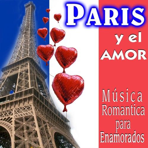 Paris y el Amor. Música Romántica para Enamorados by Various Artists