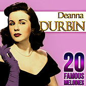 Play & Download Deanna Durbin. 20 Famous Melodies by Deanna Durbin | Napster