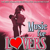 Play & Download The Best Romantic Selection for Valentine´s Day. Music for Lovers by Various Artists | Napster