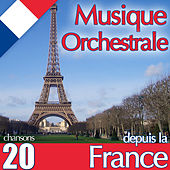 Play & Download Musique orchestrale. 20 chansons depuis la France by Various Artists | Napster