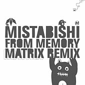 Play & Download From Memory by Mistabishi | Napster