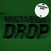 Play & Download Drop (Deluxe Version) by Mistabishi | Napster