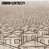 Play & Download Syncopated City by London Elektricity | Napster
