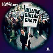 Play & Download Billion Dollar Gravy by London Elektricity | Napster