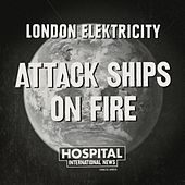Play & Download Attack Ships On Fire by London Elektricity | Napster