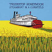 Play & Download Steamboat in a Cornfield by Truckstop Honeymoon | Napster
