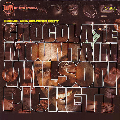 Play & Download Chocolate Mountain by Wilson Pickett | Napster