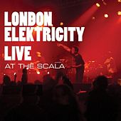 Play & Download Live At the Scala by London Elektricity | Napster