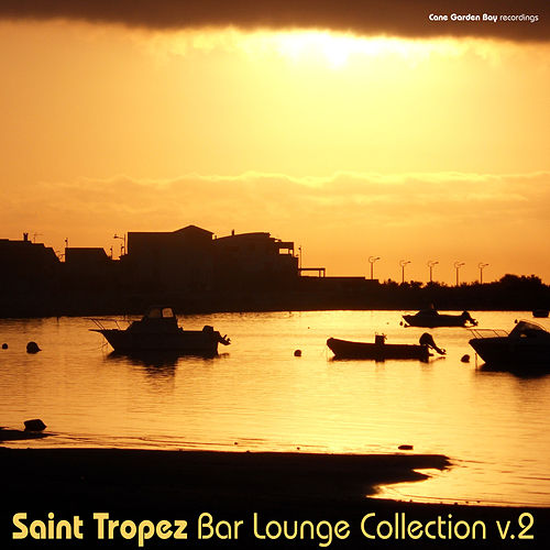 Play & Download Saint Tropez Bar Lounge Collection, Vol.2 by Various Artists | Napster