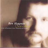 Play & Download Lieder Of Beethoven . Schumann . Liszt . Strauss by Ben Heppner | Napster