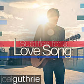 Subtitles for a Love Song - EP by Joel Guthrie