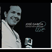 Songs for a Lifetime (Live) by Jose Garcia