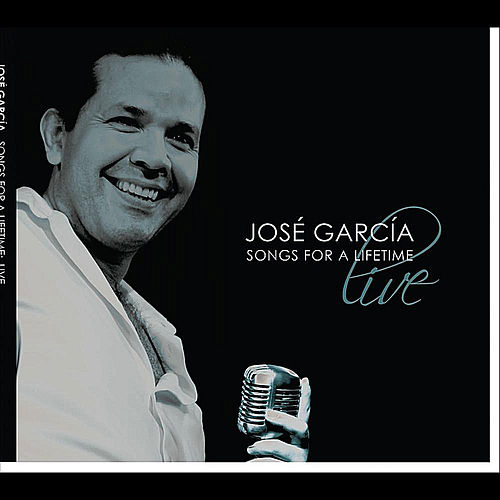 Play & Download Songs for a Lifetime (Live) by Jose Garcia | Napster