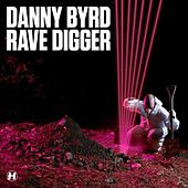 Rave Digger by Danny Byrd