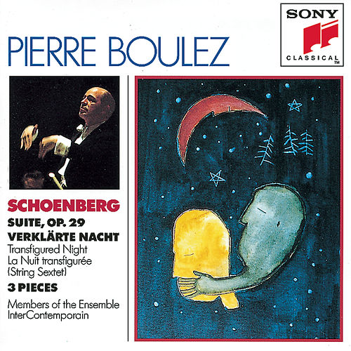 Schoenberg: Suite, Op. 29, Verklarte Nacht, Three Pieces for Chamber Orchestra by Various Artists