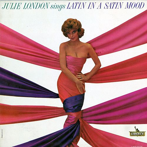 Play & Download Latin in a Satin Mood by Julie London | Napster