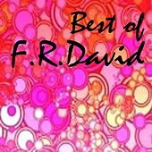 Play & Download Best of F.R. David by F. R. David | Napster