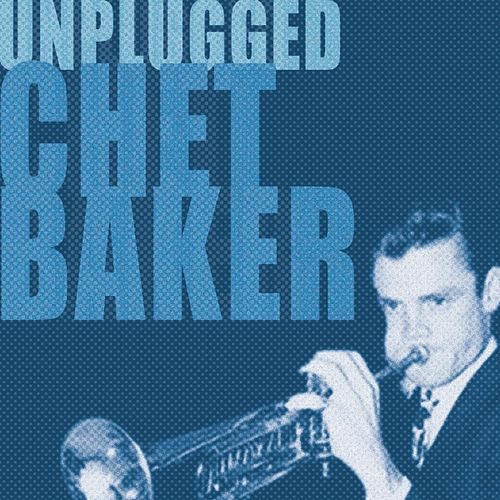 Chet Baker Unplugged by Various Artists