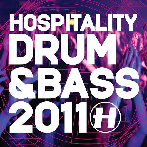 Hospitality Drum & Bass 2011 by Various Artists