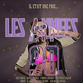 Play & Download Il était une fois... Les Années 90 by Various Artists | Napster
