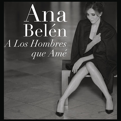 Play & Download A Los Hombres Que Ame by Ana Belén | Napster