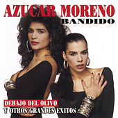 Play & Download Bandido Y Otros Grandes Exitos by Azucar Moreno | Napster